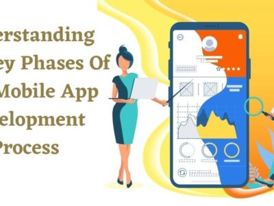 Understanding The Key Phases Of The Mobile App Development Process